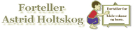 Forteller Astrid Holtskog